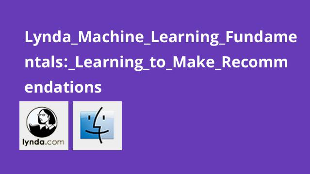 Lynda Machine Learning Fundamentals: Learning to Make Recommendations