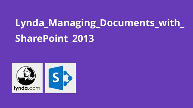 Lynda_Managing_Documents_with_SharePoint_2013