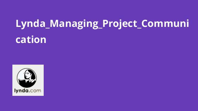 آشنایی با مباحث مدیریت پروژه Lynda – Managing Project Communication