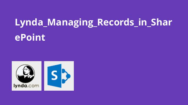 Lynda_Managing_Records_in_SharePoint