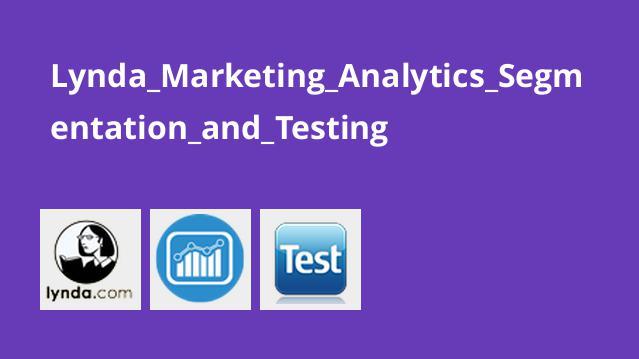 Lynda Marketing Analytics Segmentation and Testing