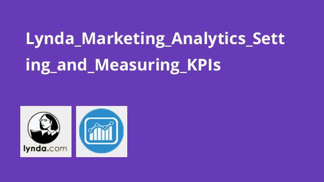 Lynda Marketing Analytics Setting and Measuring KPIs
