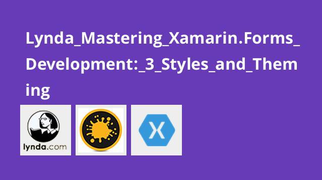 آموزش Xamarin forms بخش 3-  استایل ها و تم ها