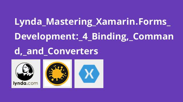 آموزش Xamarin forms بخش 4 – اتصال، فرمان و تبدیل کننده