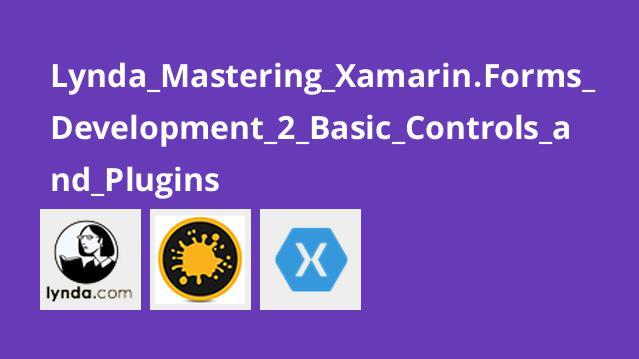 آموزش Xamarin forms بخش 2 – کنترل های اولیه و پلاگین ها