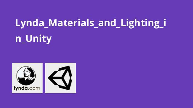 آشنایی با مواد و نورپردازی در Unity