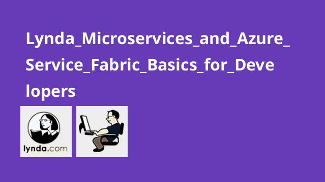 Lynda Microservices and Azure Service Fabric Basics for Developers