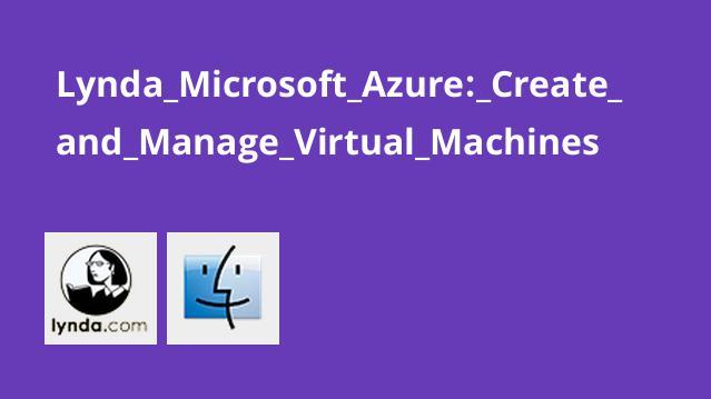 Lynda Microsoft Azure: Create and Manage Virtual Machines