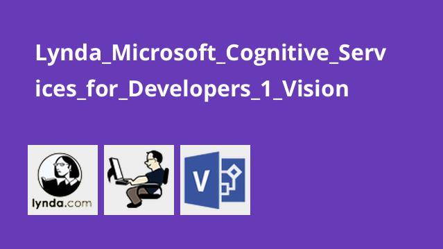 آموزشMicrosoft Cognitive Services برای برنامه نویسان – قسمت 1 –Vision