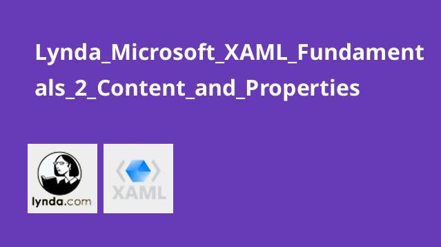 آشنایی با محتوا و خصوصیت ها در XAML