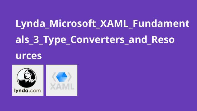 آشنایی با Type Converter و Resource در XAML