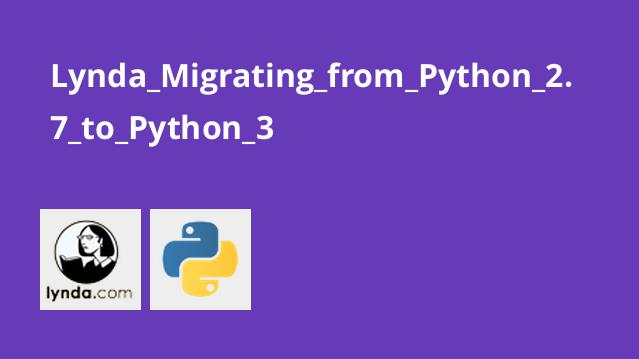 Lynda Migrating from Python 2.7 to Python 3