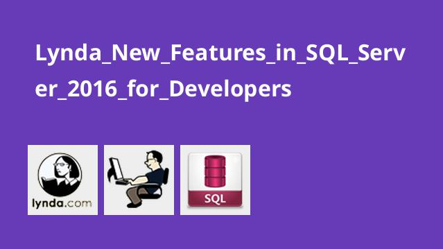 Lynda New Features in SQL Server 2016 for Developers