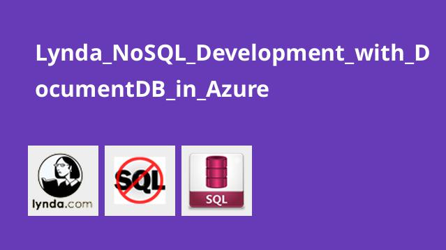 Lynda NoSQL Development with DocumentDB in Azure