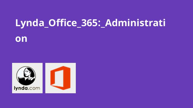 Lynda Office 365: Administration