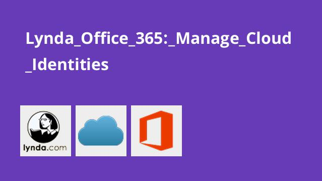 Lynda Office 365: Manage Cloud Identities