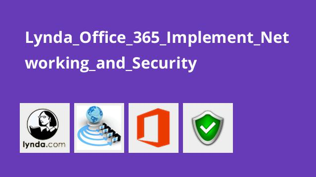 Lynda Office 365 Implement Networking and Security