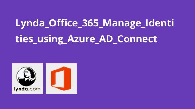آموزش آفیس 365 – مدیریت شناسه ها با استفاده از Azure AD Connect