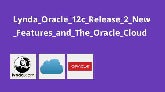 Lynda_Oracle_12c_Release_2_New_Features_and_The_Oracle_Cloud
