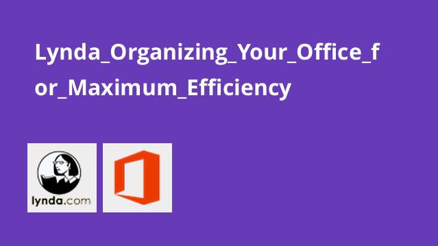 Lynda_Organizing_Your_Office_for_Maximum_Efficiency