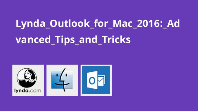 Lynda Outlook for Mac 2016: Advanced Tips and Tricks