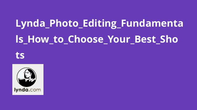 Lynda_Photo_Editing_Fundamentals_How_to_Choose_Your_Best_Shots