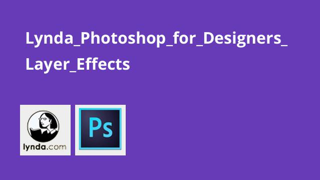 Lynda_Photoshop_for_Designers_Layer_Effects