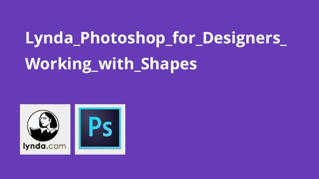 Lynda_Photoshop_for_Designers_Working_with_Shapes