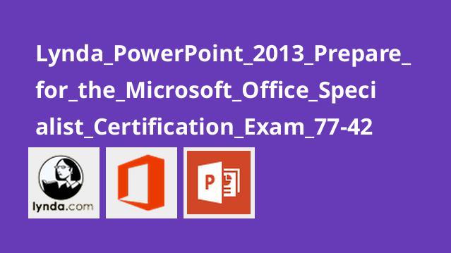 آموزش PowerPoint 2013 جهت آمادگی برای گواهینامه 422-77