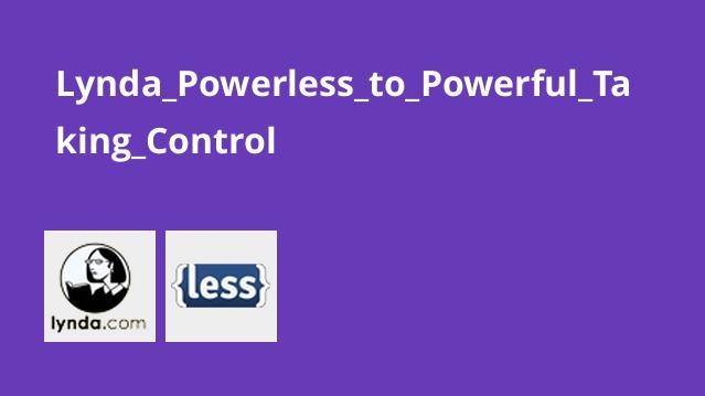 دوره Powerless to Powerful: Taking Control