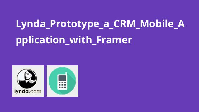 Lynda Prototype a CRM Mobile Application with Framer