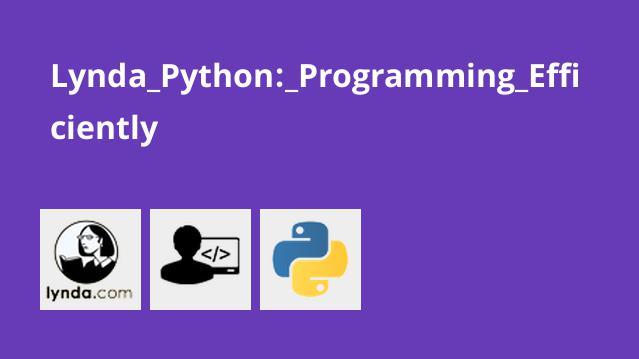 Lynda Python: Programming Efficiently