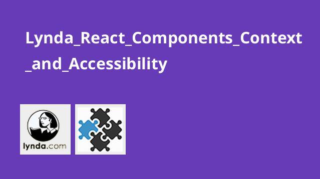 آموزش کامپوننت ها،Context و قابلیت دسترسی درReact 16