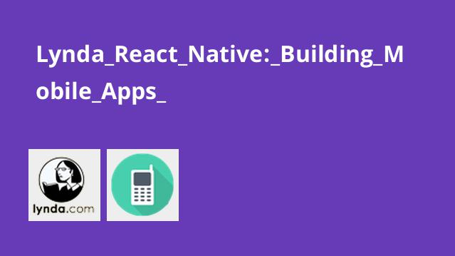 Lynda_React_Native:_Building_Mobile_Apps_