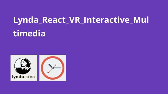 آموزشReact VR –چند رسانه ای تعاملی