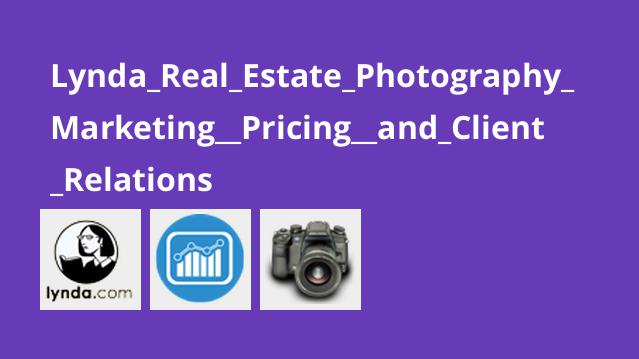 Lynda Real Estate Photography Marketing Pricing and Client Relations