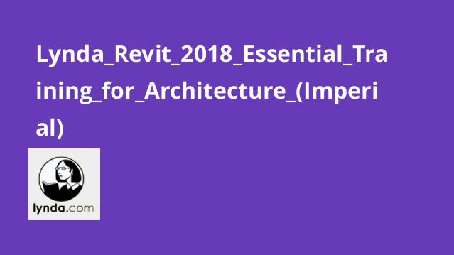 Lynda_Revit_2018_Essential_Training_for_Architecture_(Imperial)