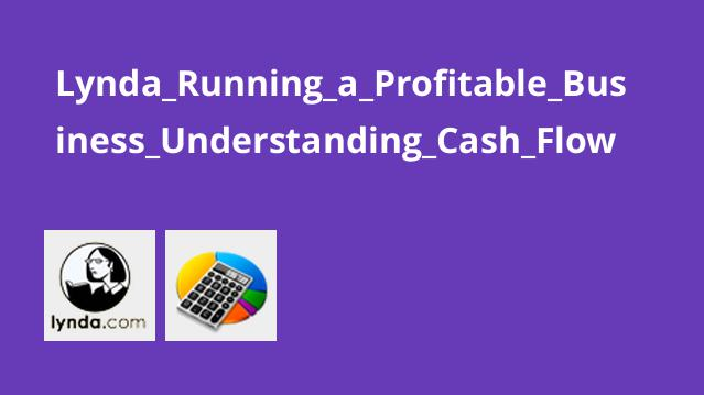 Lynda_Running_a_Profitable_Business_Understanding_Cash_Flow