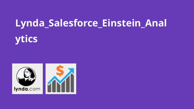 آموزش Salesforce – تحلیل Einstein