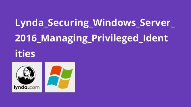آموزش مدیریتهویت های اختصاصی درWindows Server 2016