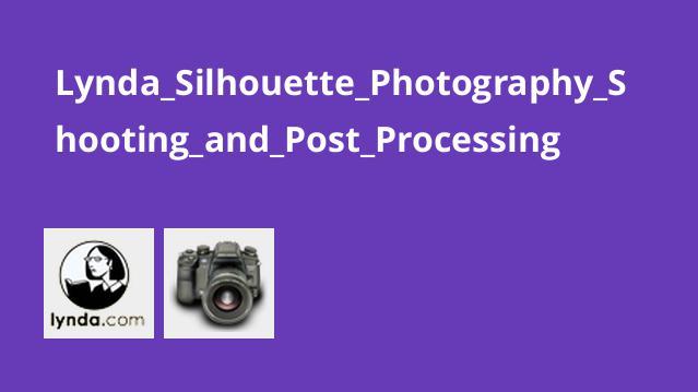 آموزش عکاسی Silhouette: گرفتن عکس و پس پردازش