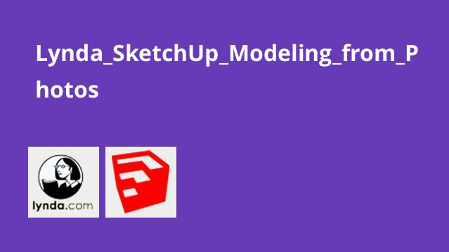 Lynda SketchUp Modeling from Photos