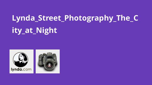 عکاسی خیابانی از شهر در شب