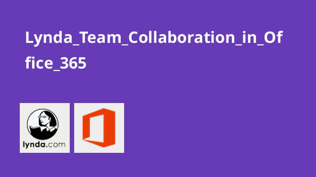 Lynda Team Collaboration in Office 365