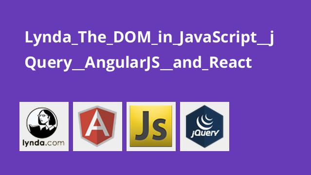 آموزش DOM در JavaScript ،jQuery ،AngularJS ،React