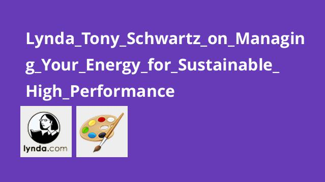 Lynda_Tony_Schwartz_on_Managing_Your_Energy_for_Sustainable_High_Performance