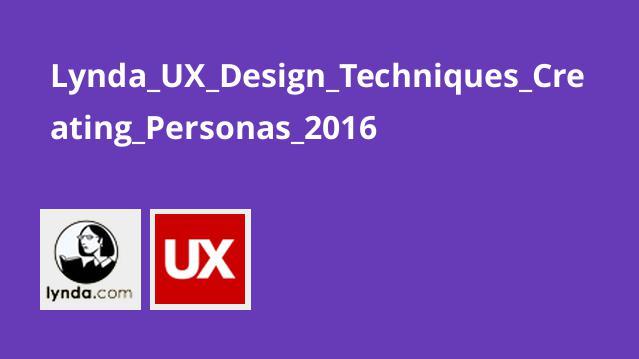 Lynda UX Design Techniques Creating Personas 2016