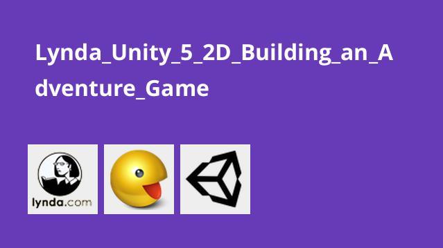 ساخت یک بازی ماجراجویی دوبعدی با Unity 5
