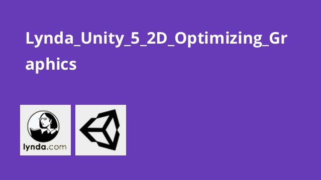 Lynda_Unity_5_2D_Optimizing_Graphics