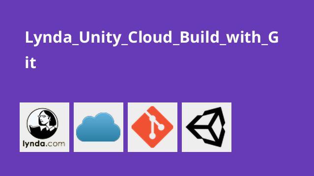 آشنایی و راه اندازی Unity Cloud Build با Git
